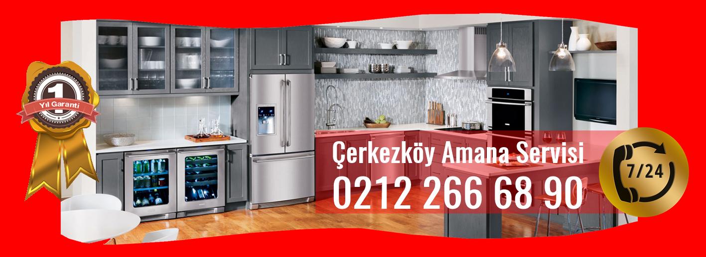 Çerkezköy Amana Servisi